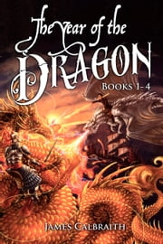 The Year of the Dragon, Books 1-4 Bundle ebook by James Calbraith