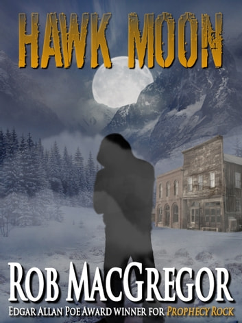 Hawk Moon ebook by Rob MacGregor