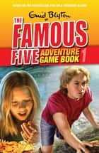Famous Five: Adventure Game Books: Search For Treasure - Book 1 ebook by Enid Blyton