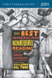 The Best American Nonrequired Reading 2011 - The Best American Series ebook by Dave Eggers