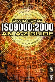ISO 9000: 2000: An A-Z Guide ebook by David Hoyle
