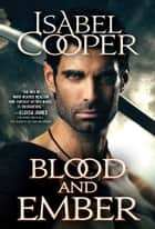 Blood and Ember ebook by Isabel Cooper