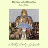 The Framework of Home Rule ebook by Erskine Childers