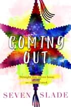 Coming Out ebook by Seven Slade