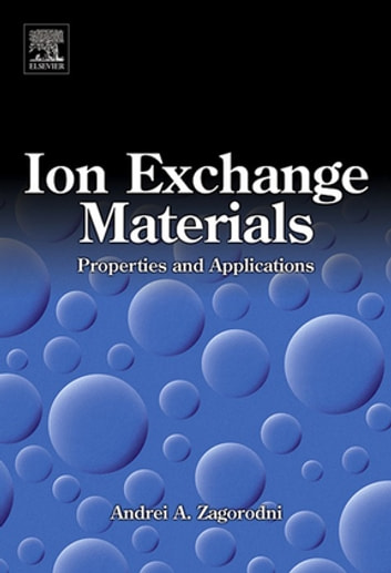 Ion Exchange Materials: Properties and Applications ebook by Andrei A. Zagorodni