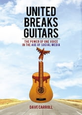 United Breaks Guitars ebook by Dave Carroll