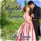 The Most Eligible Lord in London audiobook by Ella Quinn