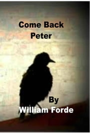 Come Back Peter ebook by William Forde