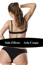 Side Effects ebook by Arla Coopa