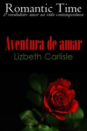 Aventura de amar - Romantic Time 7 ebook by Lizbeth Carlise