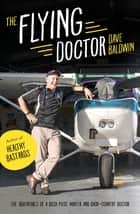 The Flying Doctor ebook by Dave Baldwin