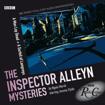 A Man Lay Dead & A Surfeit Of Lampreys - The Inspector Alleyn Mysteries audiobook by Ngaio Marsh