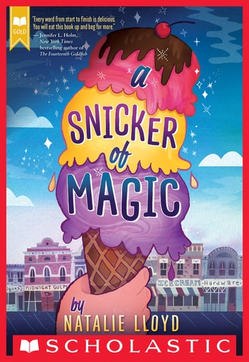 A Snicker of Magic (Scholastic Gold) ebook by Natalie Lloyd