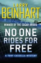No One Rides for Free ebook by Larry Beinhart