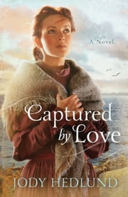 Captured By Love ebook by Jody Hedlund