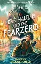 Fenn Halflin and the Fearzero ebook by Francesca Armour-Chelu