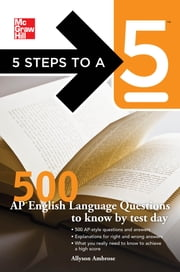 5 Steps to a 5 500 AP English Language Questions to Know by Test Day ebook by Allyson Ambrose,Thomas A. editor - Evangelist