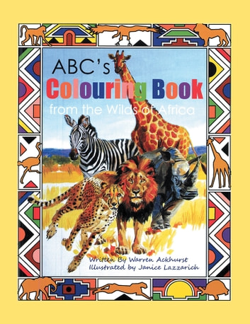 ABC's Colouring Book from the Wilds of Africa ebook by Warren Ackhurst