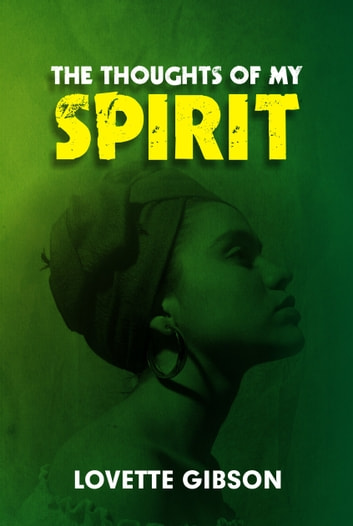 The Thoughts Of My Spirit ebook by Lovette Gibson