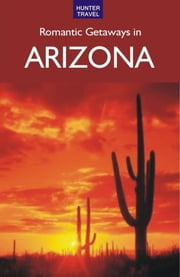 Romantic Getaways in Arizona ebook by Don Young