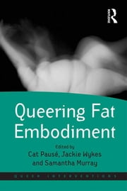 Queering Fat Embodiment ebook by