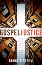 Gospel Justice ebook by Bruce D. Strom