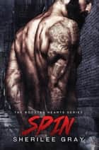 Spin (Boosted Hearts #2) ebook by Sherilee Gray