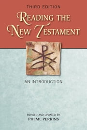 Reading the New Testament: An Introduction; Third Edition, Revised and Updated ebook by Pheme Perkins