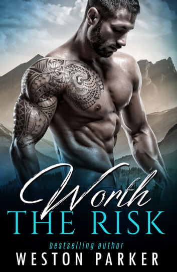 Worth the Risk - The Worth Series Book 1 ebook by Weston Parker