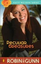 Peculiar Treasures ebook by Robin Jones Gunn