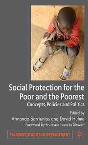Social Protection for the Poor and Poorest - Concepts, Policies and Politics ebook by Armando Barrientos,David Hulme