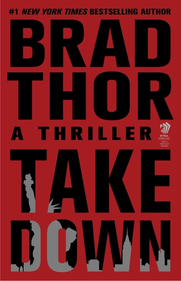 Takedown - A Thriller ebook by Brad Thor