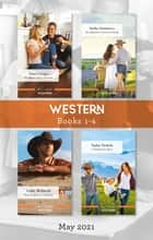 Western Box Set May 2021/An Officer and a Fortune/The Rancher's Forever Family/How to Marry a Cowboy/A Family for Rose ebook by