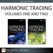 Turning Patterns into Profits with Harmonic Trading (Collection) ebook by Carney, Scott M.