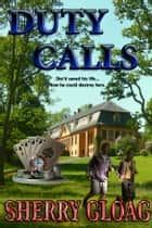 Duty Calls ebook by Sherry Gloag