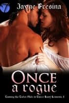 Once A Rogue ebook by Jayne Fresina
