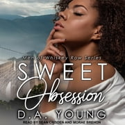 Sweet Obsession audiobook by D. A. Young