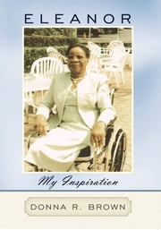 Eleanor My Inspiration ebook by Donna R. Brown