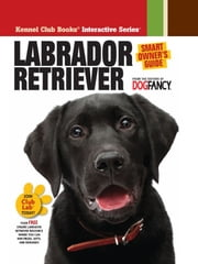 Labrador Retriever ebook by Dog Fancy Magazine