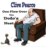 One flew Over the Dodo's Nest ebook by Clive Pearce