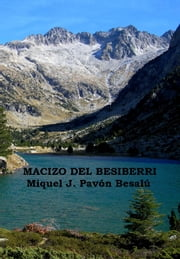 Macizo del Besiberri ebook by Miquel J. Pav?n Besal?