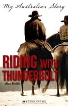 Riding with Thunderbolt ebook by Allan Baillie