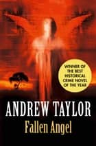 Fallen Angel: The Roth Trilogy ebook by Andrew Taylor
