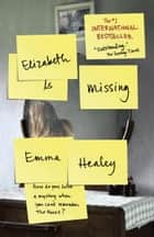 Elizabeth Is Missing ebook by Emma Healey