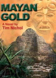Mayan Gold ebook by Tim Nichol