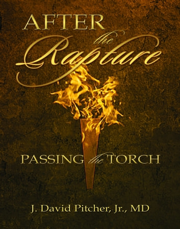 After the Rapture ebook by Pitcher Jr, J. David, MD