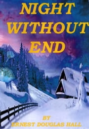 Night Without End ebook by Ernest Douglas Hall