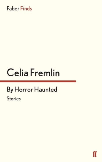 By Horror Haunted - Stories ebook by Celia Fremlin