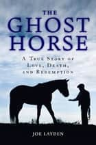 The Ghost Horse ebook by