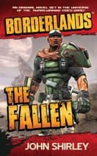 Borderlands: The Fallen ebook by John Shirley